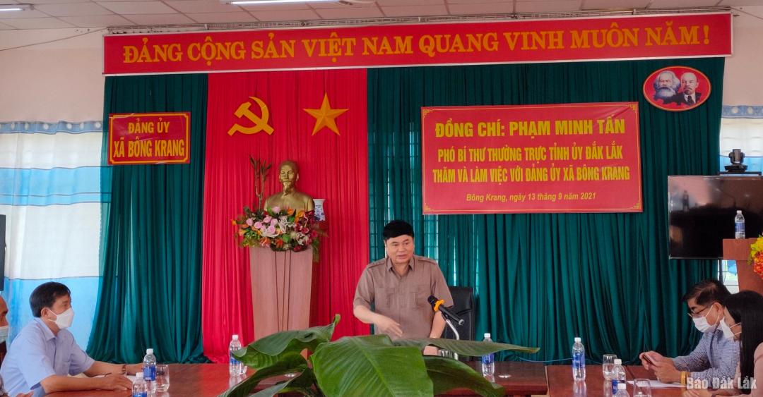 Phó Bí thư Thường trực Tỉnh ủy Phạm Minh Tấn làm việc với Đảng ủy xã Bông Krang (huyện Lắk)...